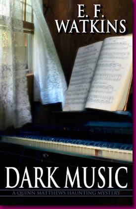 Dark Music: A Quinn Matthews Haunting Mystery